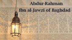 Abdur-Rahman Ibn al-Jawzi of Baghdad | Mufti Abdur-Rahman ibn Yusuf