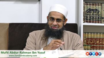The Real Meaning of Zuhd (Abstinence)   Mufti Abdur-Rahman ibn Yusuf