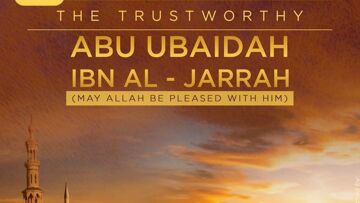 Abu Ubaidah ibn al-Jarrah | Mufti Abdur-Rahman ibn Yusuf