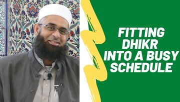 Q&A: Fitting Dhikr into a Busy Schedule | Dr. Mufti Abdur-Rahman ibn Yusuf