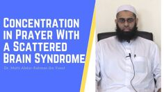 Q&A: Concentration in Prayer With a Scattered Brain Syndrome | Dr. Mufti Abdur-Rahman ibn Yusuf