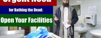 Urgent Need for Bathing the Dead: Open Your Facilities | Dr. Mufti Abdur-Rahman ibn Yusuf