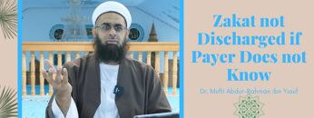 Simplified Zakat Guidance: Zakat not Discharged if Payer Does not Know   Dr. Mufti Abdur-Rahman