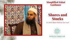 Simplified Zakat Guidance: Shares and Stocks | Dr. Mufti Abdur-Rahman ibn Yusuf