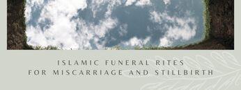 Islamic Funeral Rites for Miscarriage and Stillbirth | Dr. Mufti Abdur-Rahman ibn Yusuf