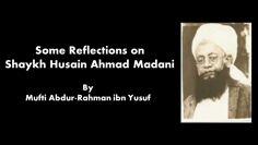 Shaykh Husain Ahmad Madani: A Brief Biography | Mufti Abdur-Rahman ibn Yusuf
