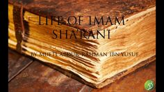 The Legends of Islam Series | Life of Imam Sharani | Mufti Abdur-Rahman ibn Yusuf