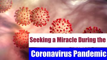 Seeking a Miracle During the Coronavirus Pandemic | Dr. Mufti Abdur-Rahman ibn Yusuf