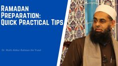 Ramadan Preparation: Quick Practical Tips | Dr. Mufti Abdur-Rahman ibn Yusuf