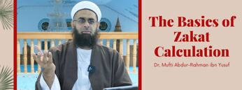 Simplified Zakat Guidance: The Basics of Zakat Calculation | Dr. Mufti Abdur-Rahman ibn Yusuf