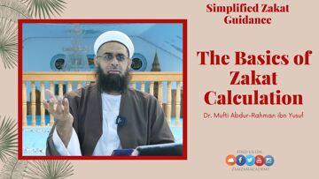 Simplified Zakat Guidance: The Basics of Zakat Calculation | Dr. Mufti Abdur-Rahman ibn Yusuf