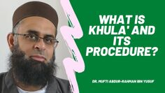 Q&A: What is Khula' and Its Procedure?   Dr. Mufti Abdur-Rahman ibn Yusuf