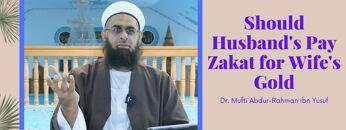 Simplified Zakat Guidance: Should Husband's Pay Zakat for Wife's Gold | Dr. Mufti Abdur-Rahman