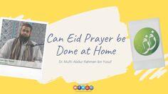 Can Eid Prayer be Done at Home | Dr. Mufti Abdur-Rahman ibn Yusuf