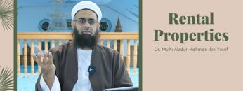 Simplified Zakat Guidance: Rental Properties   Dr. Mufti Abdur-Rahman ibn Yusuf