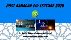 Post Ramadan Eid Lecture 2020 | Dr. Mufti Abdur-Rahman ibn Yusuf